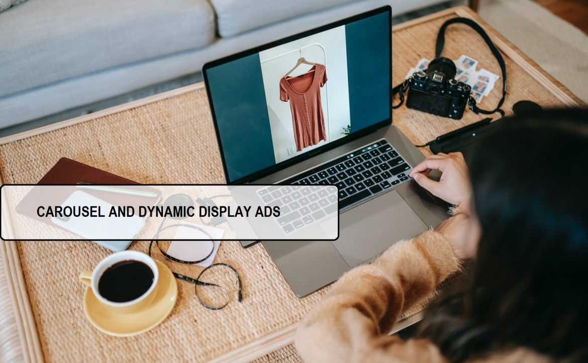 CAROUSEL AND DYNAMIC DISPLAY ADS